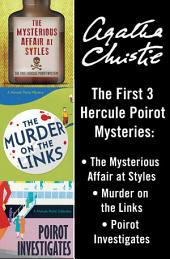 Hercule Poirot Bundle: The Mysterious Affair at Styles, Murder on the Links, and Poirot Investigates