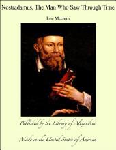 Nostradamus, The Man Who Saw Through Time