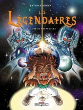 Les Légendaires T07: Aube et crépuscule