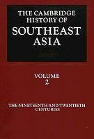 The Cambridge History of Southeast Asia  Volume 2  The Nineteenth and Twentieth Centuries PDF