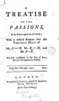 A treatise on the passions so far as they regard the stage  with a critical enquiry into the theatrical merit of mr  G k  mr  Q n  and mr  B y PDF