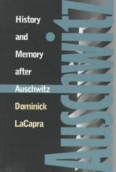 History And Memory After Auschwitz Book PDF