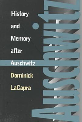 History and Memory After Auschwitz PDF