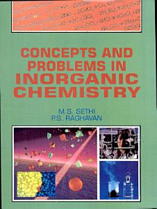 Concepts And Problems In Inorganic Chemistry Book