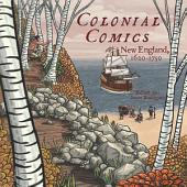 Colonial Comics: New England: 1620 - 1750