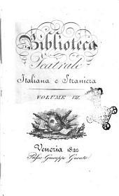 Biblioteca teatrale italiana e straniera. Volume 1.-: Volume 7, Volume 7