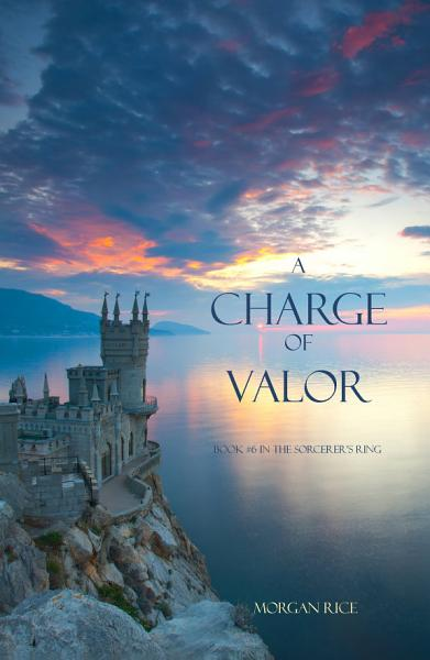 Download A Charge of Valor  Book  6 in the Sorcerer s Ring  Book