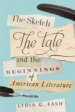 The Sketch, the Tale, and the Beginnings of American Literature