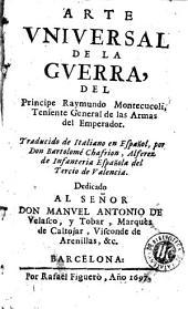 Arte vniuersal de la guerra del principe Raymundo Montecucoli ...