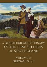 A genealogical dictionary of the first settlers of New England, Volume 2