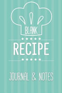 Blank Recipe Journal   Notes  Blank Cookbook Recipe To Write In  Make Your Own Recepies Notebook