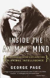 Inside the Animal Mind: A Groundbreaking Exploration of Animal Intelligence