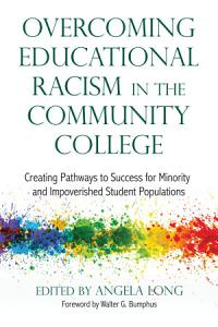 Overcoming Educational Racism in the Community College Book