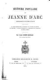 Histoire populaire de Jeanne d'Arc: libératrice du royaume de France