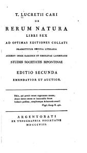 De rerum natura, libri sex ad optimas editiones collati praemittitur notitia literaria ...