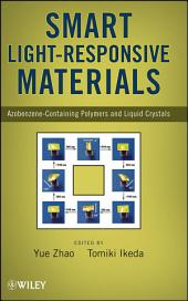 Smart Light-Responsive Materials: Azobenzene-Containing Polymers and Liquid Crystals