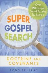 Super Gospel Search: Doctrine and Covenants