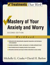 Mastery of Your Anxiety and Worry: Edition 2