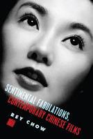 Sentimental Fabulations  Contemporary Chinese Films PDF