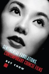Sentimental Fabulations Contemporary Chinese Films Book PDF