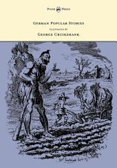 German Popular Stories - With Illustrations After the Original Designs of George Cruikshank