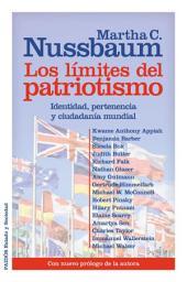 Los límites del patriotismo: Identidad, pertenencia y ciudadanía mundial. Con nuevo prólogo de la autora