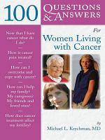 100 Questions   Answers for Women Living with Cancer  A Practical Guide for Survivorship PDF