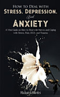 How to Deal With Stress  Depression  and Anxiety PDF