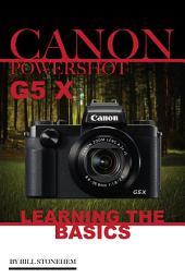 Canon Powershot G5 X: Learning the Basics