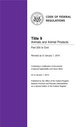 Title 9 Animals and Animal Products Part 200 to End (Revised as of January 1, 2014): 09-CFR-Vol-2