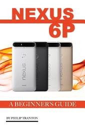 Nexus 6P: A Beginner's Guide