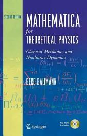 Mathematica for Theoretical Physics: Classical Mechanics and Nonlinear Dynamics, Edition 2