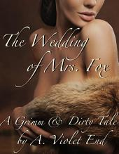 The Wedding of Mrs. Fox: A Grimm and Dirty Sex Tale