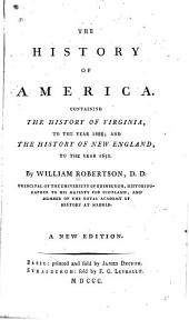 The History of America: Containing the History of Virginia, to the Year 1688; and the History of New England, to the Year 1652