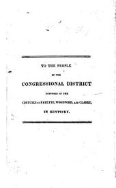 To the People of the Congressional District composed of the counties of Fayette, Woodford, and Clarke, in Kentucky. [On the presidential election of 1824-25.]