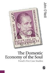 The Domestic Economy of the Soul: Freud's Five Case Studies