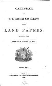 Calendar of N.Y. Colonial Manuscripts, Indorsed Land Papers: In the Office of the Secretary of State of New York. 1643-1803