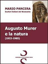 Augusto Murer e la natura. Scultori italiani del Novecento