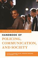 The Rowman   Littlefield Handbook of Policing  Communication  and Society PDF