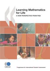 PISA Learning Mathematics for Life A Perspective from PISA: A Perspective from PISA