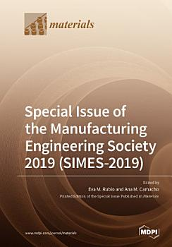 Special Issue of the Manufacturing Engineering Society 2019  SIMES 2019  PDF