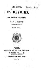 Cicéron. Des devoirs. Traduction nouvelle par J. L. Burnouf ... Troisième édition