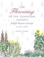 The Flowering of the Landscape Garden