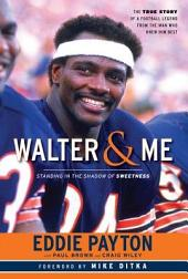 Walter and Me: Standing in the Shadow of Sweetness