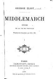Middlemarch: Etude de la vie de province, Volume1