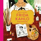 Library of Luminaries: Frida Kahlo: An Illustrated Biography