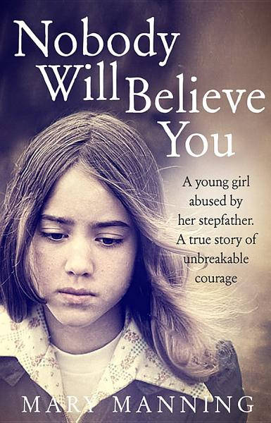 Download Nobody Will Believe You Book