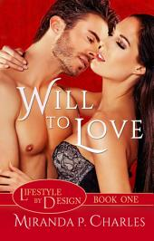 Will To Love (A Steamy Contemporary Romance)