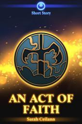 An Act of Faith: A Stormtalons Short Story