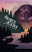 The Prince of Acadia   the River of Fire
